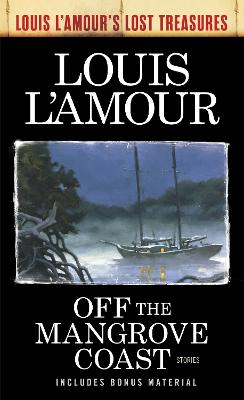 Off the Mangrove Coast: Stories by Louis L'Amour