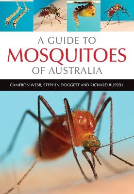 A Guide to Mosquitoes of Australia by Cameron Webb