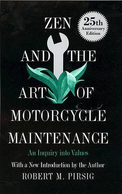 Zen and the Art of Motorcycle Maintenance: An Inquiry into Values book