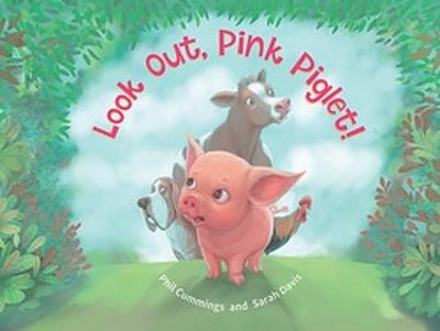 Look Out, Pink Piglet! by Phil Cummings
