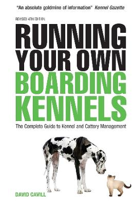 Running Your Own Boarding Kennels by David Cavill