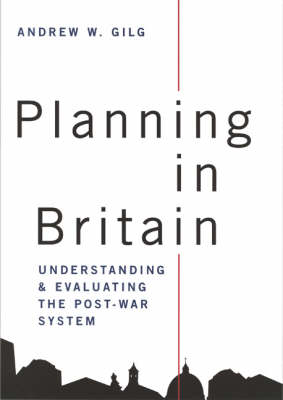 Planning in Britain by Professor Andrew W. Gilg