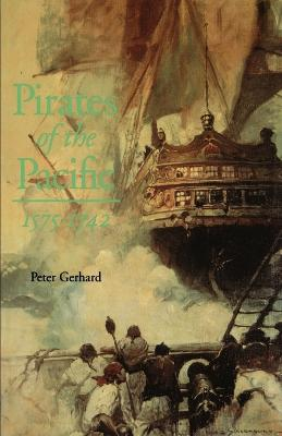 Pirates of the Pacific, 1575-1742 by Peter Gerhard