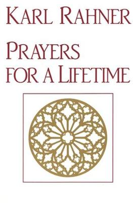 Prayers for a Lifetime by Karl Rahner