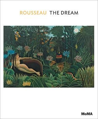 Henri Rousseau: The Dream by Ann Temkin
