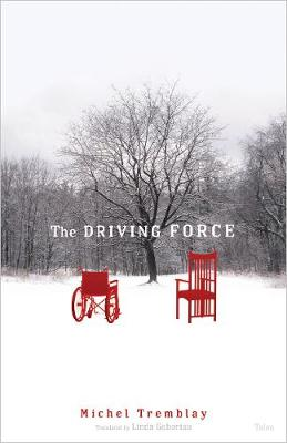 Driving Force by Michel Tremblay