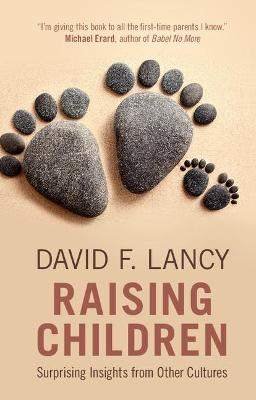Raising Children by David F. Lancy
