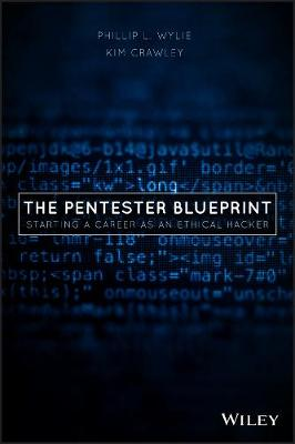 The Pentester BluePrint: Starting a Career as an Ethical Hacker book