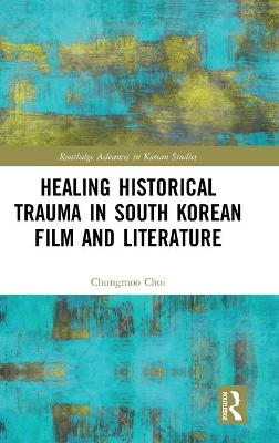 Healing Historical Trauma in South Korean Film and Literature book