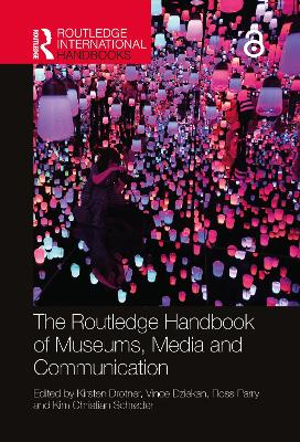The Routledge Handbook to Museum Communication by Kirsten Drotner