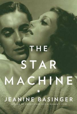 Star Machine by Jeanine Basinger