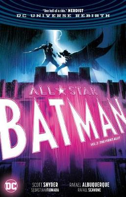 All-Star Batman Vol. 3: The First Ally (Rebirth) by Scott Snyder