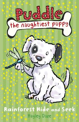 Puddle the Naughtiest Puppy: Rainforest Hide and Seek: Book 4 by Hayley Daze