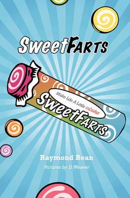 Sweet Farts by Raymond Bean