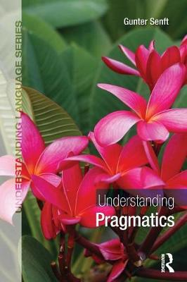 Understanding Pragmatics by Gunter Senft