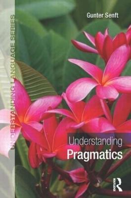 Understanding Pragmatics by Gunter Senft