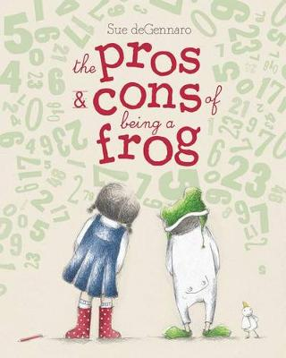 The Pros & Cons of Being a Frog by Sue Degennaro
