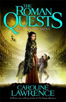 Roman Quests: Death in the Arena by Caroline Lawrence