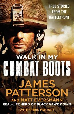 Walk in My Combat Boots: True Stories from the Battlefront by James Patterson