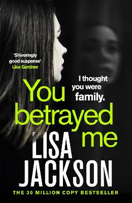 You Betrayed Me: The new gripping crime thriller from the bestselling author by Lisa Jackson