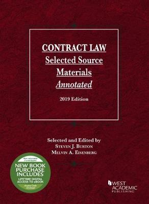 Contract Law: Selected Source Materials Annotated, 2019 Edition by Steven J. Burton