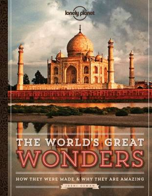 The World's Great Wonders by Lonely Planet