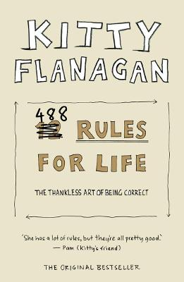 Kitty Flanagan's 488 Rules for Life: An Antidote to Idiots by Kitty Flanagan
