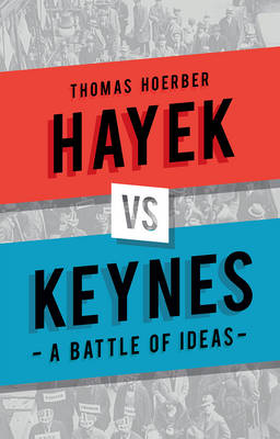 Hayek vs Keynes by Thomas Hoerber