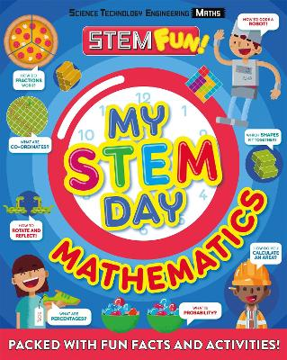 My STEM Day - Mathematics: Packed with fun facts and activities! by Anne Rooney