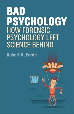 Bad Psychology by Robert A. Forde
