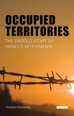 Occupied Territories by Gershom Gorenberg