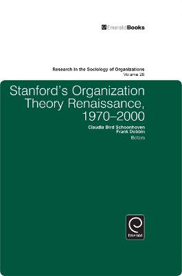 Stanford's Organization Theory Renaissance, 1970-2000 by Frank Dobbin