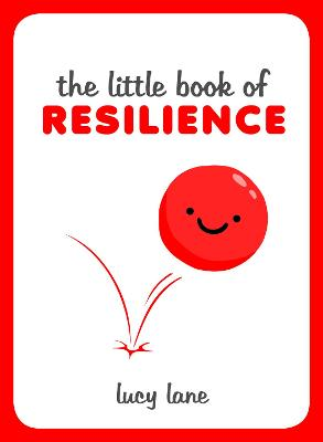 The Little Book of Resilience by Lucy Lane