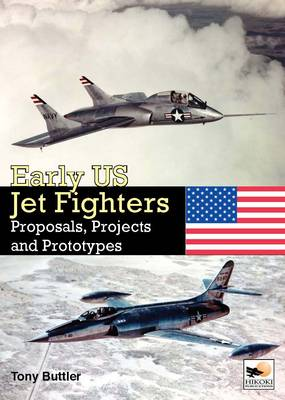 Early US Jet Fighters by Tony Buttler