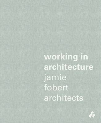 Working in Architecture by Jamie Fobert