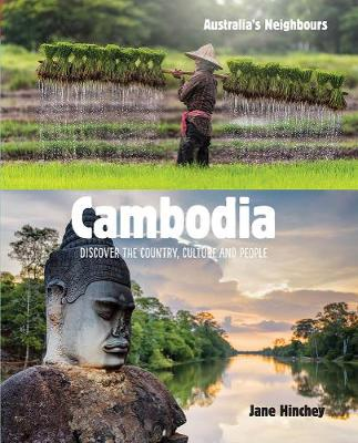 Cambodia: Discover the Country, Culture and People by Jane Hinchey