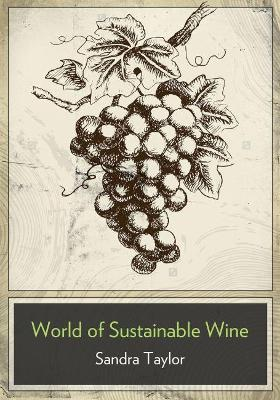 Business of Sustainable Wine by Taylor Sandra
