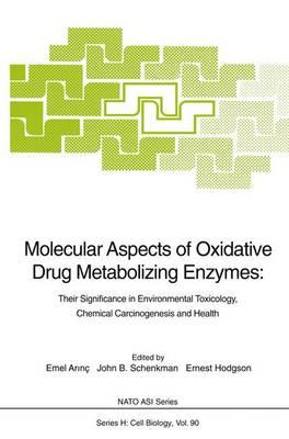 Molecular Aspects of Oxidative Drug Metabolizing Enzymes by Emel Arinc