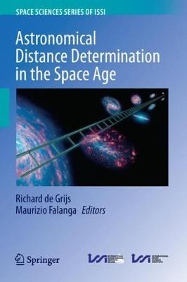 Astronomical Distance Determination in the Space Age by Richard de Grijs