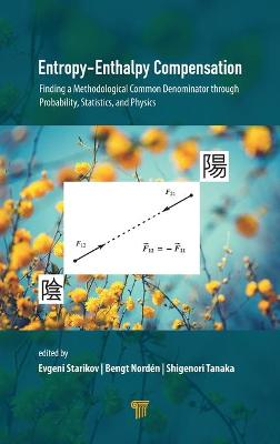 Entropy-Enthalpy Compensation: Finding a Methodological Common Denominator through Probability, Statistics, and Physics by Evgeni Starikov