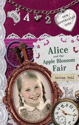 Our Australian Girl: Alice and the Apple Blossom Fair (Book2) by Davina Bell
