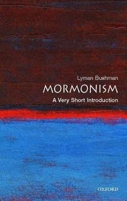 Mormonism: A Very Short Introduction by Richard Lyman Bushman