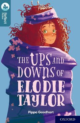 Oxford Reading Tree TreeTops Reflect: Oxford Level 19: The Ups and Downs of Elodie Taylor by Pippa Goodhart