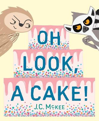 Oh Look, a Cake! book