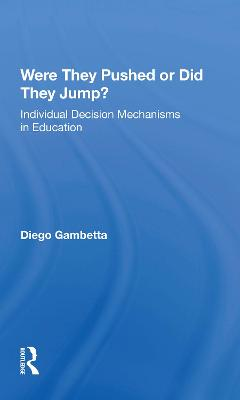 Were They Pushed Or Did They Jump?: Individual Decision Mechanisms In Education book