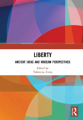 Liberty: Ancient Ideas and Modern Perspectives book