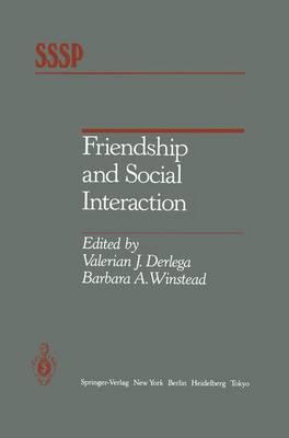 Friendship and Social Interaction by Valerian J Derlega