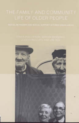 Family and Community Life of Older People by Miriam Bernard