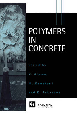 Polymers in Concrete by Yoshihiko Ohama
