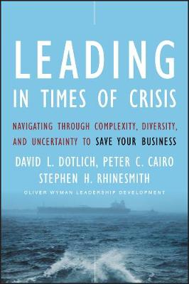 Leading in Times of Crisis by David L. Dotlich
